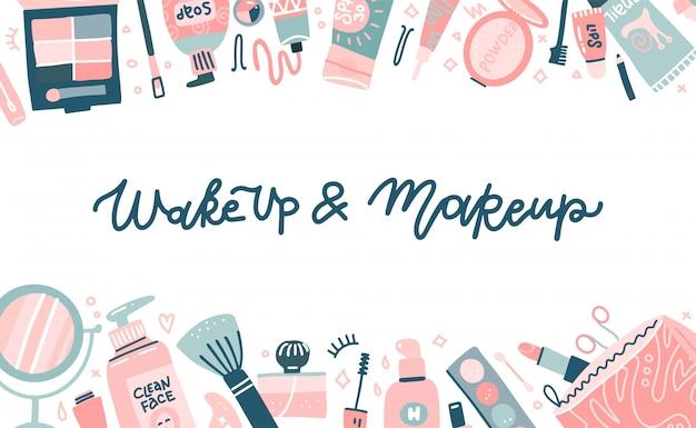 Modello cosmetico di moda per sito web o sfondo con vari strumenti visagiste. citazione scritta - sveglia e trucco. diversi prodotti per il trucco glamour, vista dall'alto. illustrazione design piatto