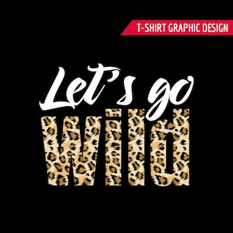 Design alla moda della maglietta con lo slogan del modello leopardo. sfondo di pelle di animale maculato stilizzato per moda, stampa, carta da parati, tessuto. illustrazione vettoriale