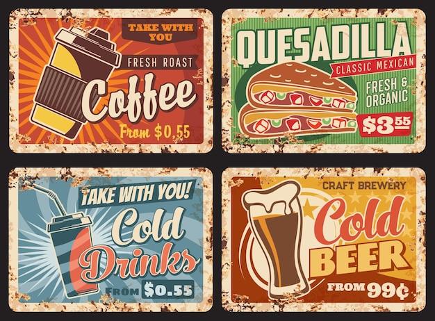 Fast food piastre metalliche arrugginite, bevande e snack menu vettore poster retrò. caffè per la colazione e bevande fredde da asporto, birra e quesadilla messicana fastfood, targhe metalliche per ristoranti bar con ruggine
