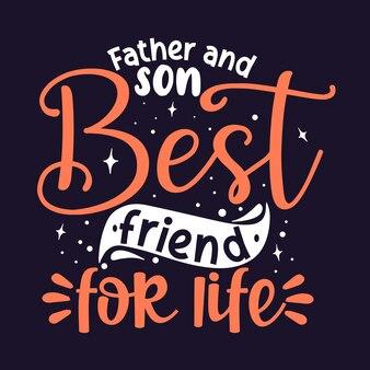 Padre figlio migliori amici per la vita cita l'illustrazione disegno vettoriale premium