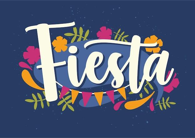 Scritta fiesta scritta a mano con elegante carattere calligrafico corsivo e decorata con fiori colorati, foglie e ghirlanda di bandiere. iscrizione creativa. illustrazione vettoriale decorativo colorato brillante