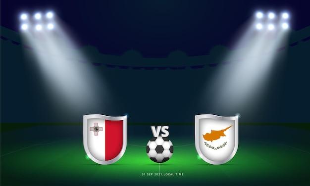 Coppa del mondo fifa 2022 malta vs cipro qualificazioni partita di calcio trasmissione del tabellone segnapunti