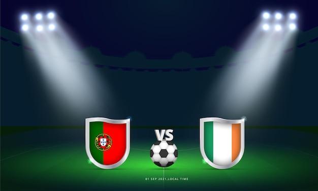 Coppa del mondo fifa 2022 portogallo vs repubblica d'irlanda qualificazioni partita di calcio trasmissione del tabellone segnapunti