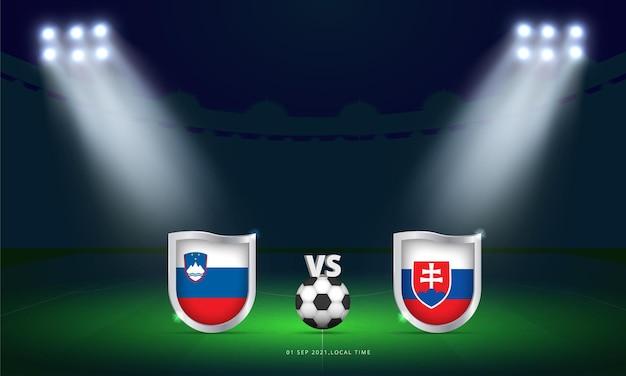 Coppa del mondo fifa 2022 slovenia vs slovacchia qualificazioni partita di calcio trasmissione del tabellone segnapunti