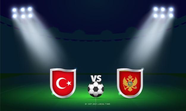 Coppa del mondo fifa 2022 turchia vs montenegro qualificazioni partita di calcio trasmissione del tabellone segnapunti
