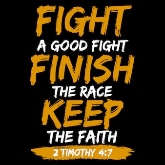 Fight a good fight finish la corsa mantiene la fede