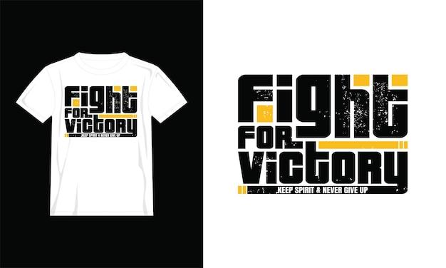 Combatti per il design della maglietta della vittoria
