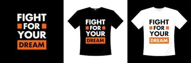 Lotta per il design della maglietta tipografica dei tuoi sogni
