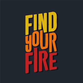 Trova il tuo fuoco lettering citazioni motivazionali