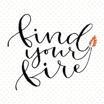Trova il tuo fuoco