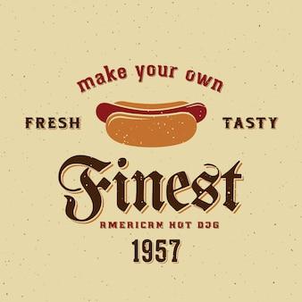 Modello della carta, del manifesto o dell'etichetta dell'annata del hot dog americano migliore con retro tipografia e struttura misera