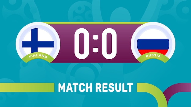 Risultato della partita finlandia vs russia, illustrazione vettoriale del campionato europeo di calcio 2020. partita del campionato di calcio 2020 contro lo sfondo sportivo introduttivo delle squadre teams