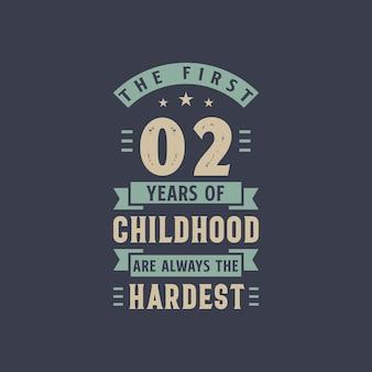 I primi 2 anni dell'infanzia sono sempre i più difficili, la festa di compleanno di 2 anni