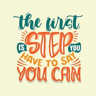 Il primo passo è dire che puoi scrivere citazioni motivazionali e ispiratrici