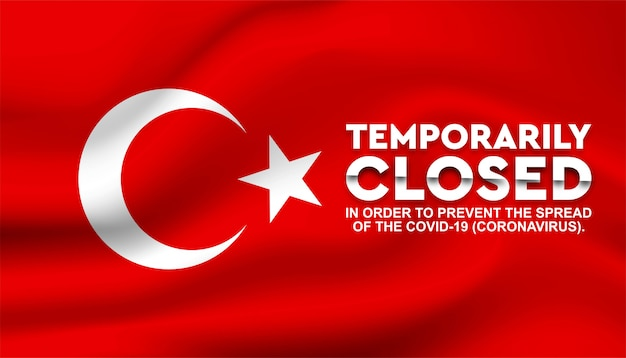 Bandiera della turchia con testo temporaneamente chiuso.