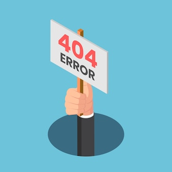 La mano isometrica piana dell'uomo d'affari 3d esce dal foro con il segno di errore 404. 404 pagina di errore non trovata concetto.