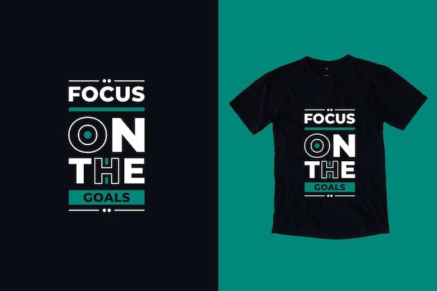 Concentrati sugli obiettivi del design della maglietta con citazioni motivazionali moderne