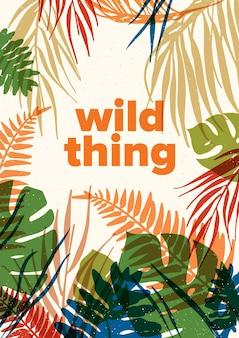 Fogliame di piante della giungla tropicale e frase wild thing