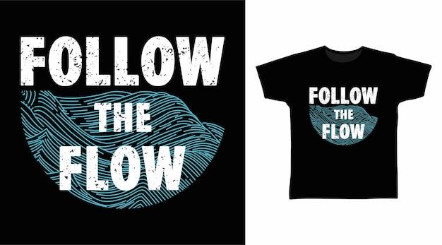 Segui il concetto di design della maglietta tipografica del flusso
