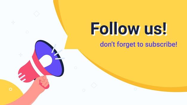 Seguici annuncio megafono bolla gialla. l'illustrazione moderna di vettore piatto della mano umana tiene il megafono rosso per l'avviso della comunità o la notifica per invitare nuovi abbonati. progettazione di banner promozionali