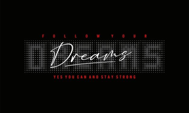 Segui la citazione dello slogan dei tuoi sogni