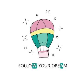 Segui lo slogan dei tuoi sogni per il design della stampa della maglietta: mongolfiera.