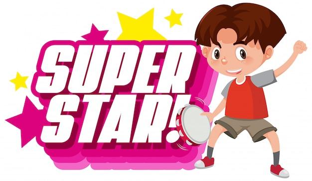 Design dei caratteri per la parola superstar con ragazzo a suonare il tamburo