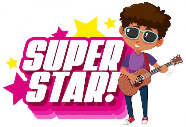 Design dei caratteri per la parola superstar con ragazzo a suonare la chitarra