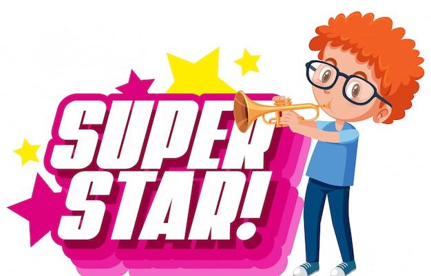 Design dei caratteri per la parola superstar con ragazzo che suona la tromba
