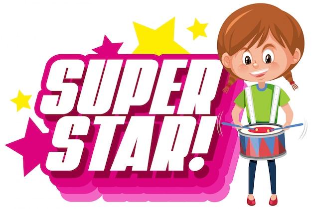 Design dei caratteri per la parola superstar con la ragazza che gioca tamburo