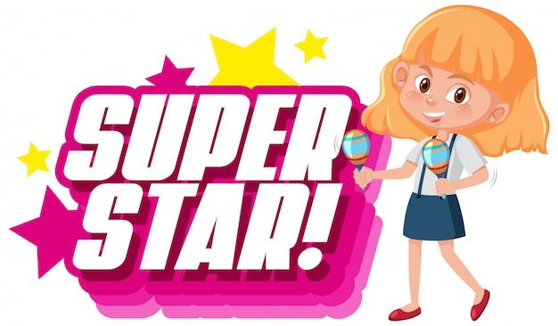 Design dei caratteri per la parola superstar con ragazza che gioca maracas