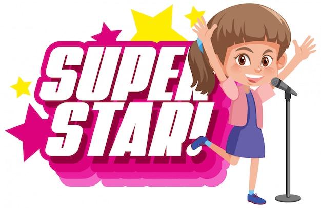 Design dei caratteri per la parola superstar con ragazza che canta