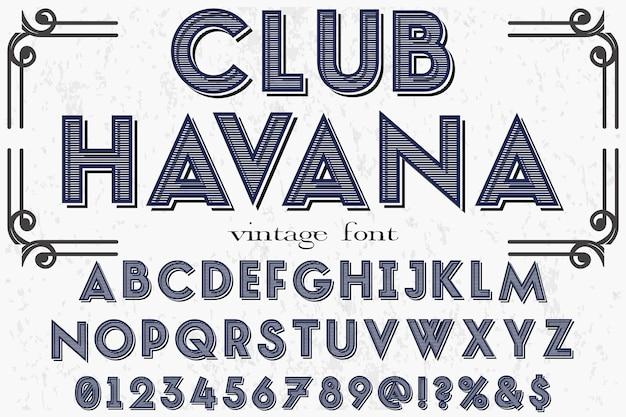 Carattere tipografico etichetta design club havana