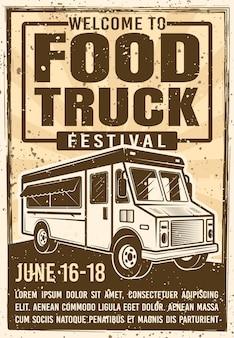 Manifesto pubblicitario del festival del camion di cibo in vintage per invito all'evento. illustrazione con texture grunge e testo del titolo su un livello separato