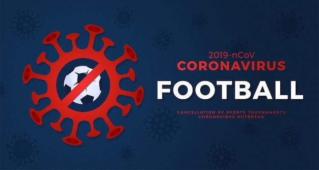 Attenzione al calcio coronavirus. smetti di scoppiare. pericolo di coronavirus e rischio per la salute pubblica malattia e focolaio di influenza. annullamento di eventi sportivi e concetto di partite