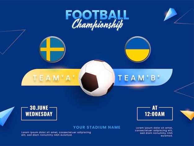 Concetto di campionato di calcio con la squadra di svezia vs ucraina? Vettore Premium
