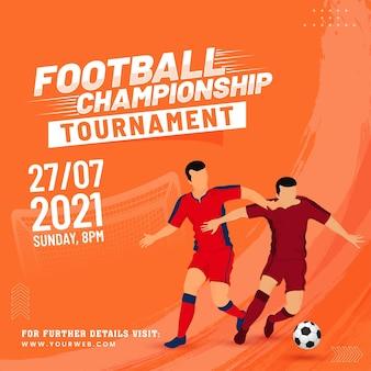 Design del poster del torneo di campionato di calcio con il calciatore senza volto che calcia la palla