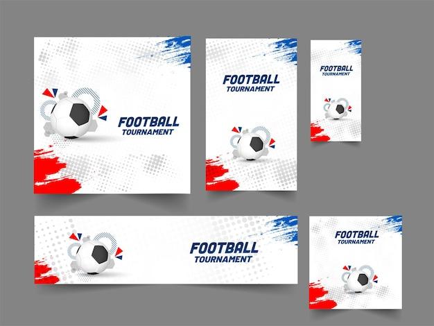 Banner di torneo di calcio, poster e modello di progettazione in cinque opzioni.