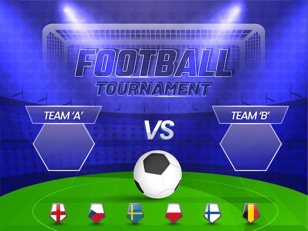 Concetto di torneo di calcio con la squadra di partecipazione a vs b e pallone da calcio realistico su sfondo blu e verde dello stadio.