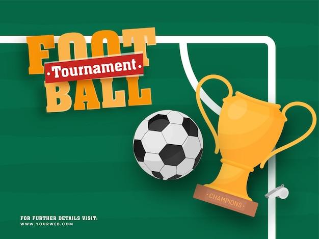 Design del poster del torneo di calcio con coppa del trofeo, fischietto e pallone da calcio