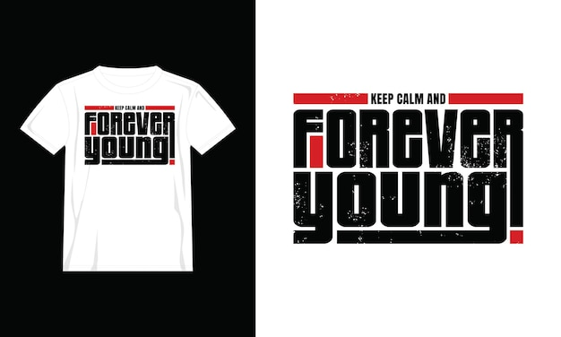 Forever young t shirt design
