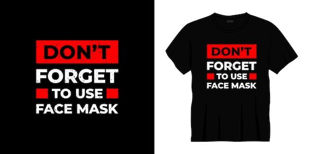 Non dimenticare di usare il design della t-shirt tipografica con maschera facciale