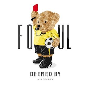 Slogan fallo con bambola orso in illustrazione vettoriale uniforme arbitro di calcio
