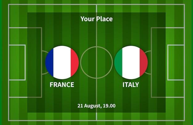 Tabellone segnapunti di calcio francia vs italia con sfondo campo di calcio vettoriale eps 10