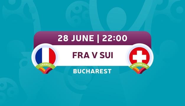 Francia vs svizzera round di 16 partite, illustrazione vettoriale del campionato europeo di calcio 2020. partita del campionato di calcio 2020 contro lo sfondo sportivo introduttivo delle squadre teams