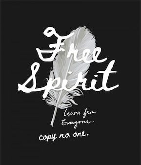 Lo spirito libero non copia nessuno slogan sull'illustrazione del fondo della piuma