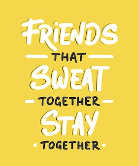Gli amici che sudano insieme stanno insieme. citazione motivazionale, ispiratrice di palestra, tipografia.