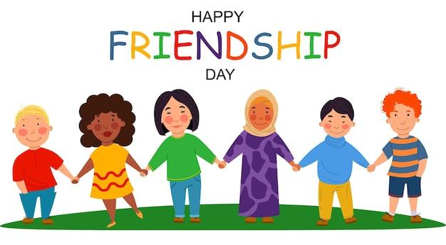 Illustrazione della cartolina d'auguri di giorno dell'amicizia di amici che si tengono per mano su un campo. bambini di diverse nazionalità. illustrazione vettoriale in uno stile piatto.