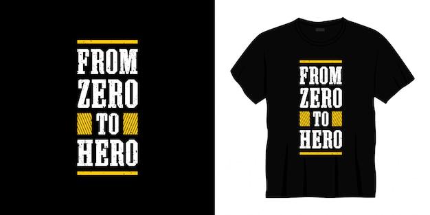 Da zero a eroe tipografia t-shirt design