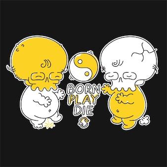 Teschio divertente del bambino. nato gioca la citazione. marchio dell'illustrazione del personaggio dei cartoni animati di doodle disegnato a mano di vettore. yin yang, teschio, born play die slogan, stampa trippy per t-shirt, poster, concetto di carta